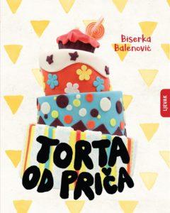 Biserka Balenović: Torta od priča